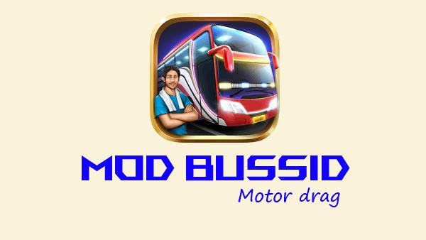 download mod bussid motor drag